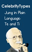 Jung in Plain Language: Te and Ti