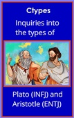 Inquiries into the Types of Plato (INFJ) and Aristotle (ENTJ)